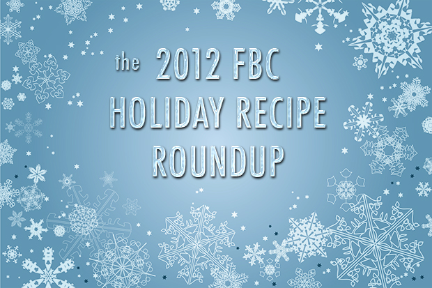 The FBC 2012 Holiday Recipe Roundup