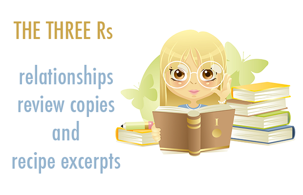 The Three Rs: Relationships, Review Copies and Recipe Excerpts