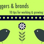 bloggers & brands: 10 tips for working together
