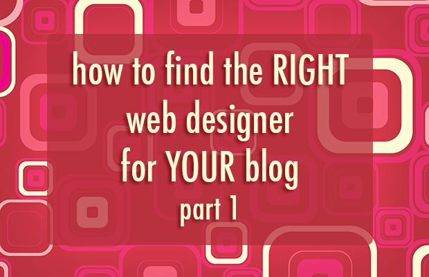 How To Find the Right Web Designer For Your Blog | Food Bloggers of Canada