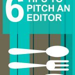 6 Tips To Pitch An Editor | Food Bloggers of Canada