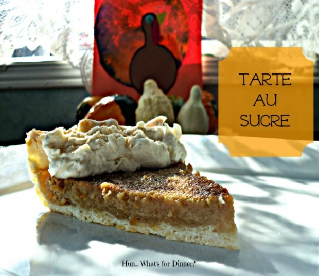 Tarte au Sucre Creme Pie | Hun What's For Dinner