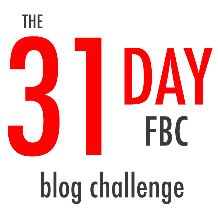 The 31 Day FBC Blog Challenge
