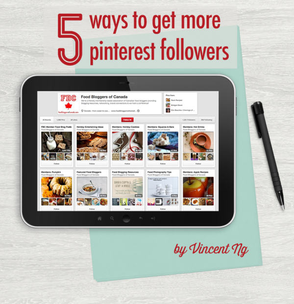 5 Ways to Get More Pinterest Followers | www.foodbloggersofcanada.com