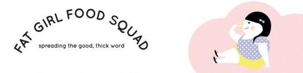 Fat Girl Food Squad - FBC Featured Member Blog