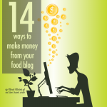 14 Ways to Make Money From Your Food Blog | www.foodbloggersofcanada.com