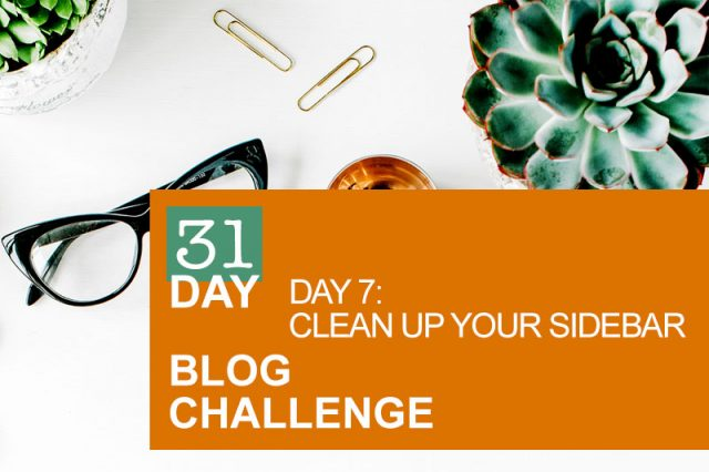 31 Day Blog Challenge Day 7: Clean Up Your Sidebar