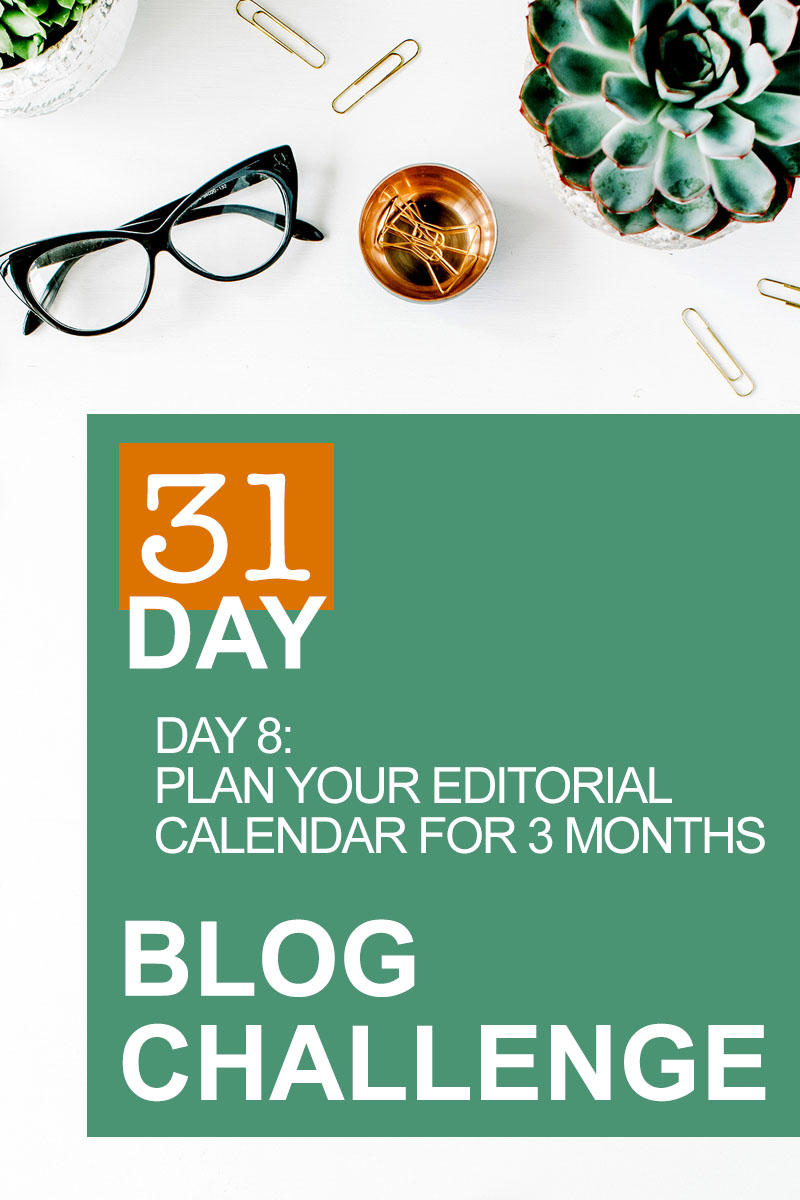 31 Day Blog Challenge Day 8: Editorial Calendars