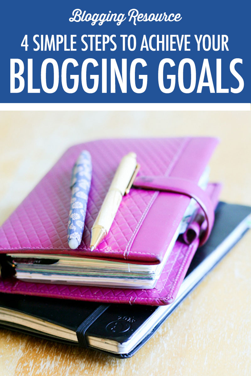 4 Steps to Achieving Your Blogging Goals | Food Bloggers of Canada