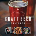 The Canadian Craft Beer Cookbook by David Ort