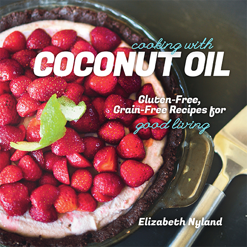 Cooking with Coconut Oil - Elizabeth Nyland