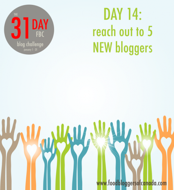 The FBC 31 Day Blog Challenge Day 14: Reaching out to new bloggers | FBC www.foodbloggersofcanada.com