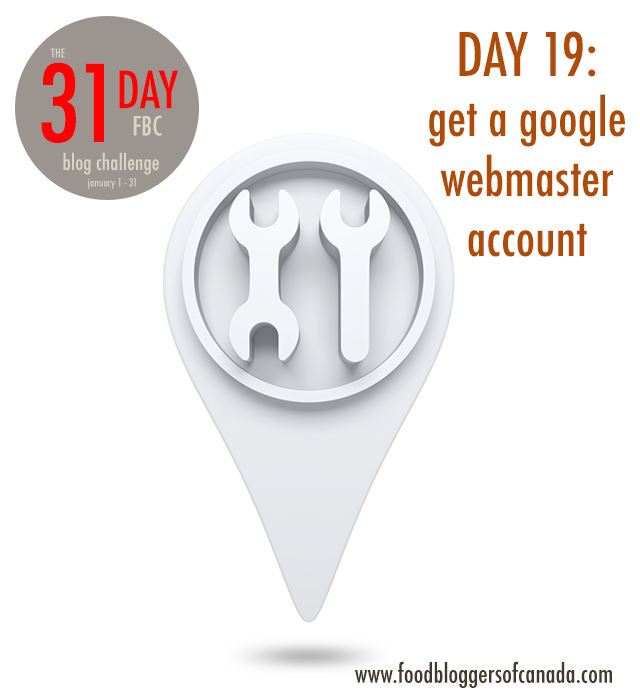 Day 19 of the FBC Blog Challenge: Google Webmaster | FBC www.foodbloggersofcanada.com
