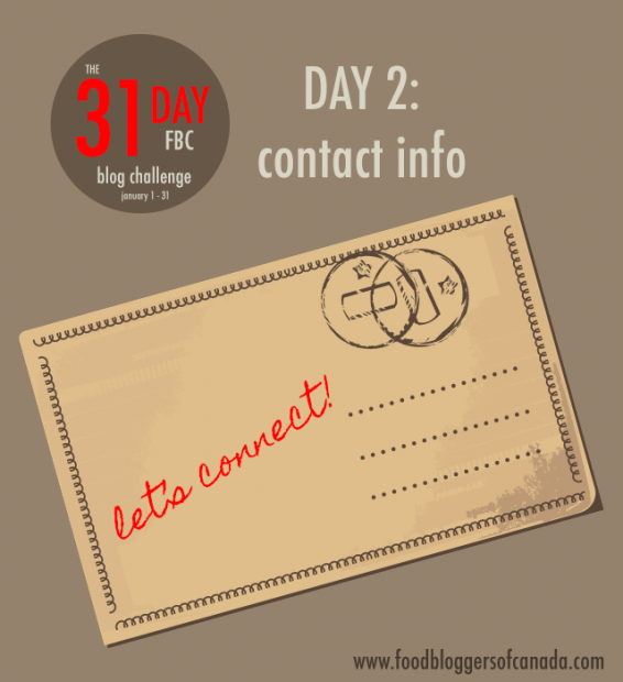 The 31 Day FBC Blog Challenge Day 2: Contact Info | food bloggers of canada