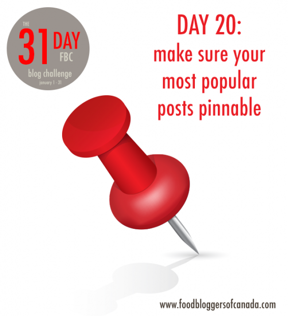 Day 20 of the FBC Blog Challenge: Make Your Most Popular Posts Pinnable | FBC www.foodbloggersofcanada.com