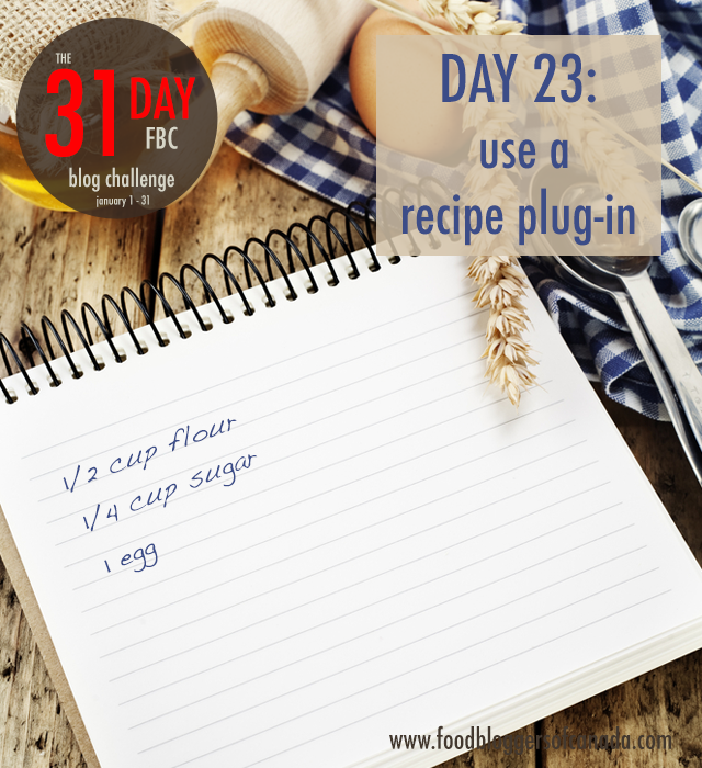 Day 23 of the FBC Blog Challenge: Use A Recipe Plug-In | FBC www.foodbloggersofcanada.com
