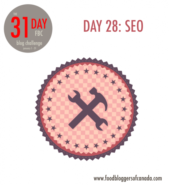 Day 28 of the FBC 31 Day Blog Challenge: SEO Tools | FBC www.foodbloggersofcanada.com