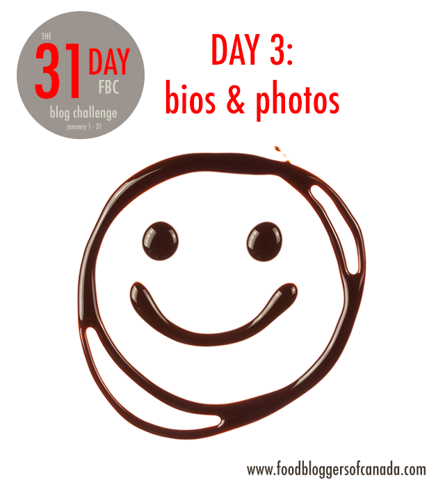 The 31 Day FBC Blog Challenge Day 3: Bios and photos | food bloggers of canada