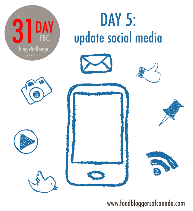 The 31 Day FBC Blog Challenge Day 5: Update Social Media | food bloggers of canada