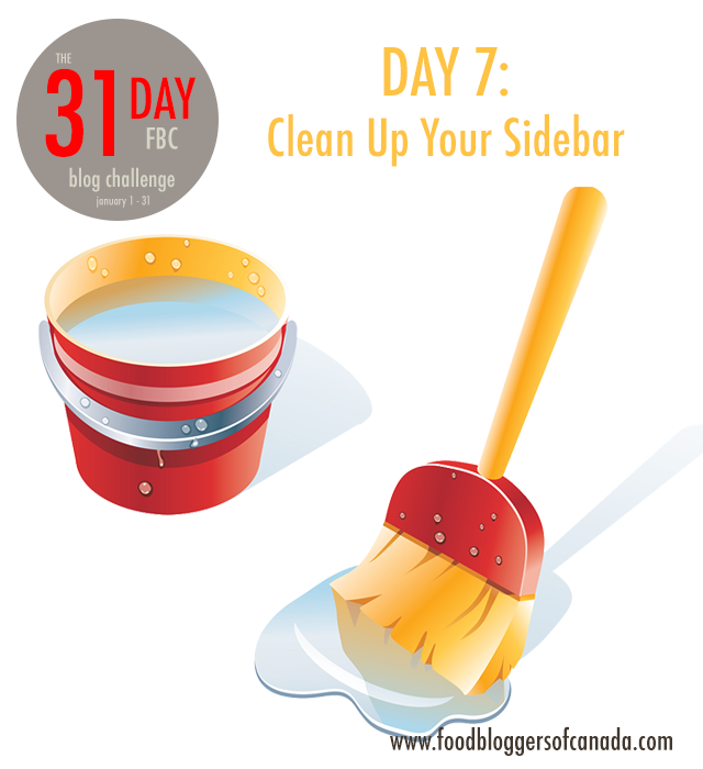 FBC 31 Day Blog Challenge Day 7: Clean Up Your Sidebar | www.foodbloggersofcanada.com