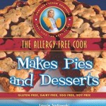 The Allergy Free Cook Makes Pies and Desserts