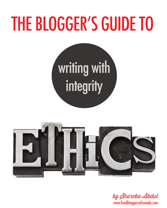 The Blogger's Guide to Writing With Integrity | www.foodbloggersofcanada.com