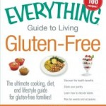 Everything Guide To Eating Gluten Free