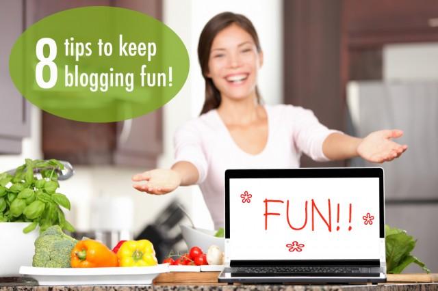8 Ways To Keep Blogging Fun | www.foodbloggersofcanada.com