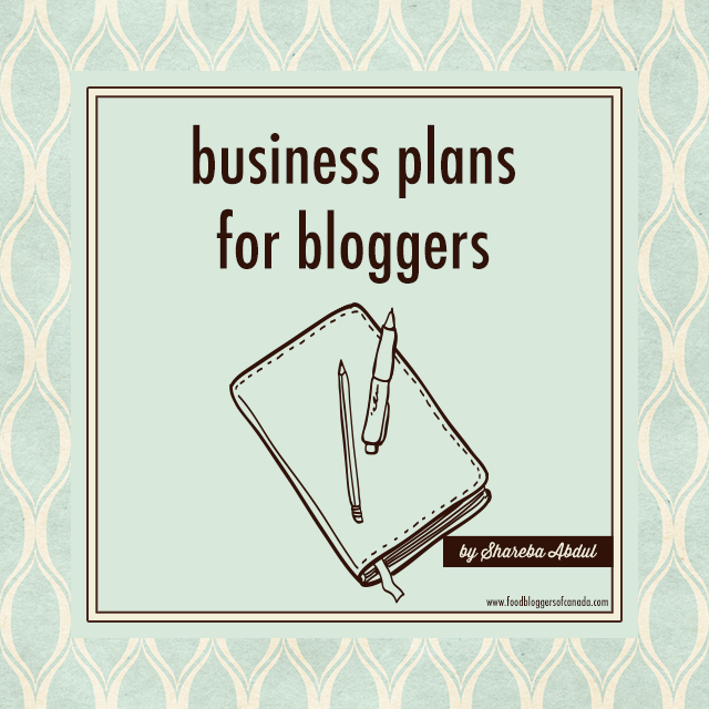 Business Plans For Bloggers | Food Bloggers of Canada