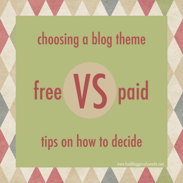 Free vs Paid Themes for Your Blog | Food Bloggers of Canada