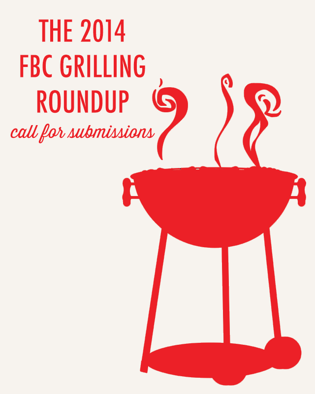 Recipe Roundup - 2014 Grilling Roundup Call for Submissions