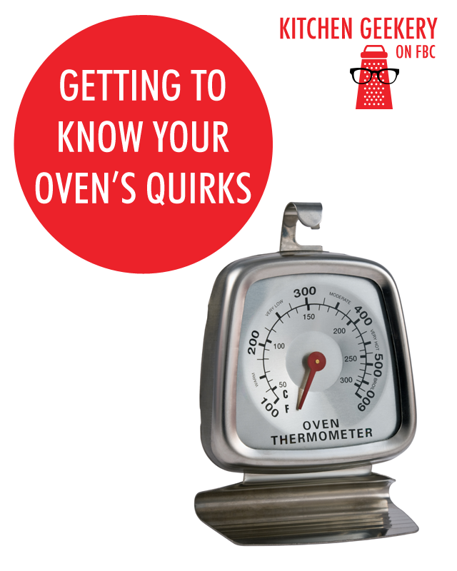 Kitchen Geekery: Getting To Know Your Oven's Quirks | Food Bloggers of Canada