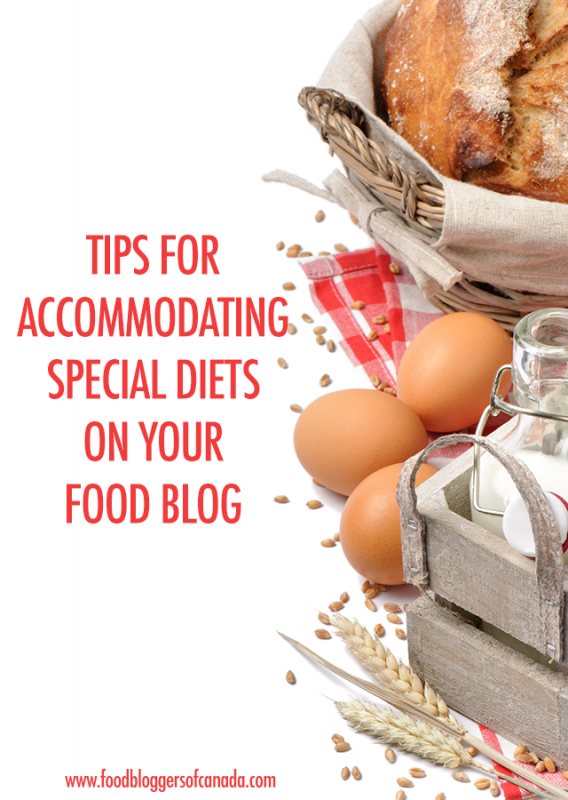 Tips For Accommodating Special Diets on Your Food Blog | Food Bloggers of Canada