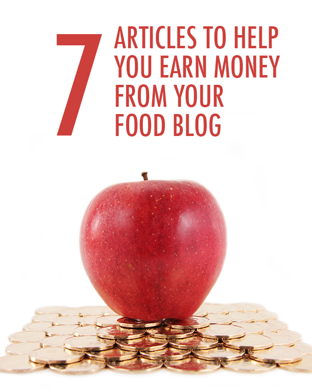 Seven Articles to Help You Earn Money From Your Food Blog | Food Bloggers of Canada