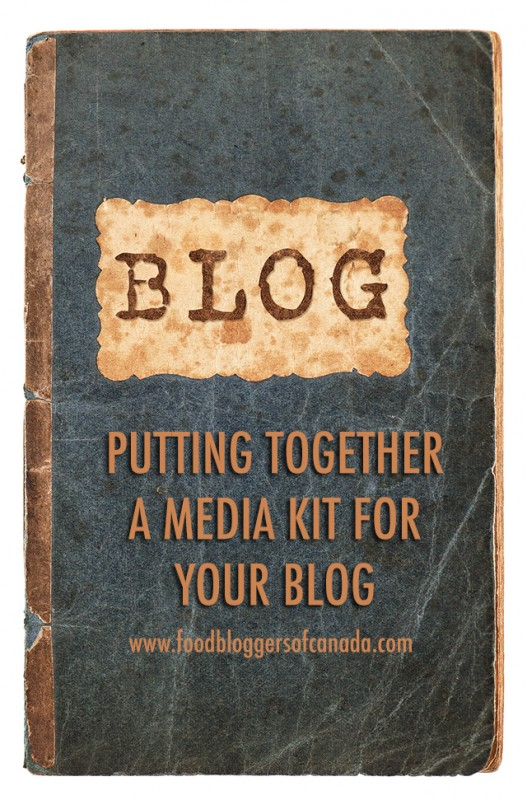 Putting Together a Media Kit For Your Blog | Food Bloggers of Canada