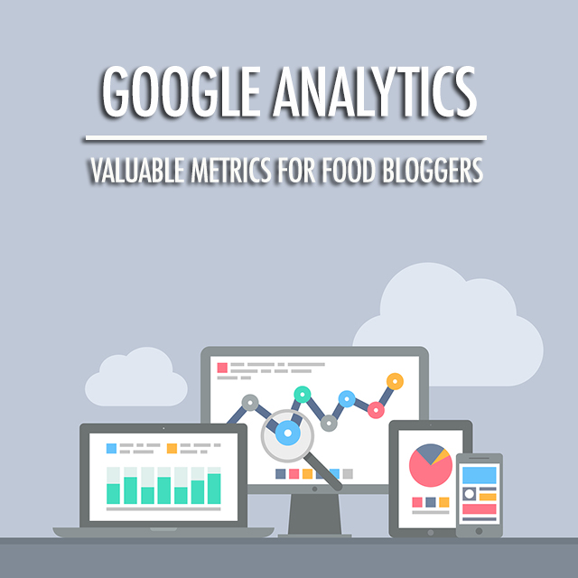 Google Analytics - The Standard for Food Bloggers | Food Bloggers of Canada