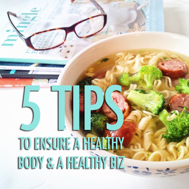 5 Tips to a Healthy Body and a Healthy Business