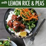 20 Minute Meals Mini Ricotta Meatballs with Lemon Rice & Peas | food bloggers of Canada