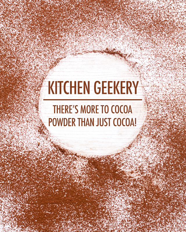 Kitchen Geekery - There's more to cocoa powder than just cocoa | Food Bloggers of Canada