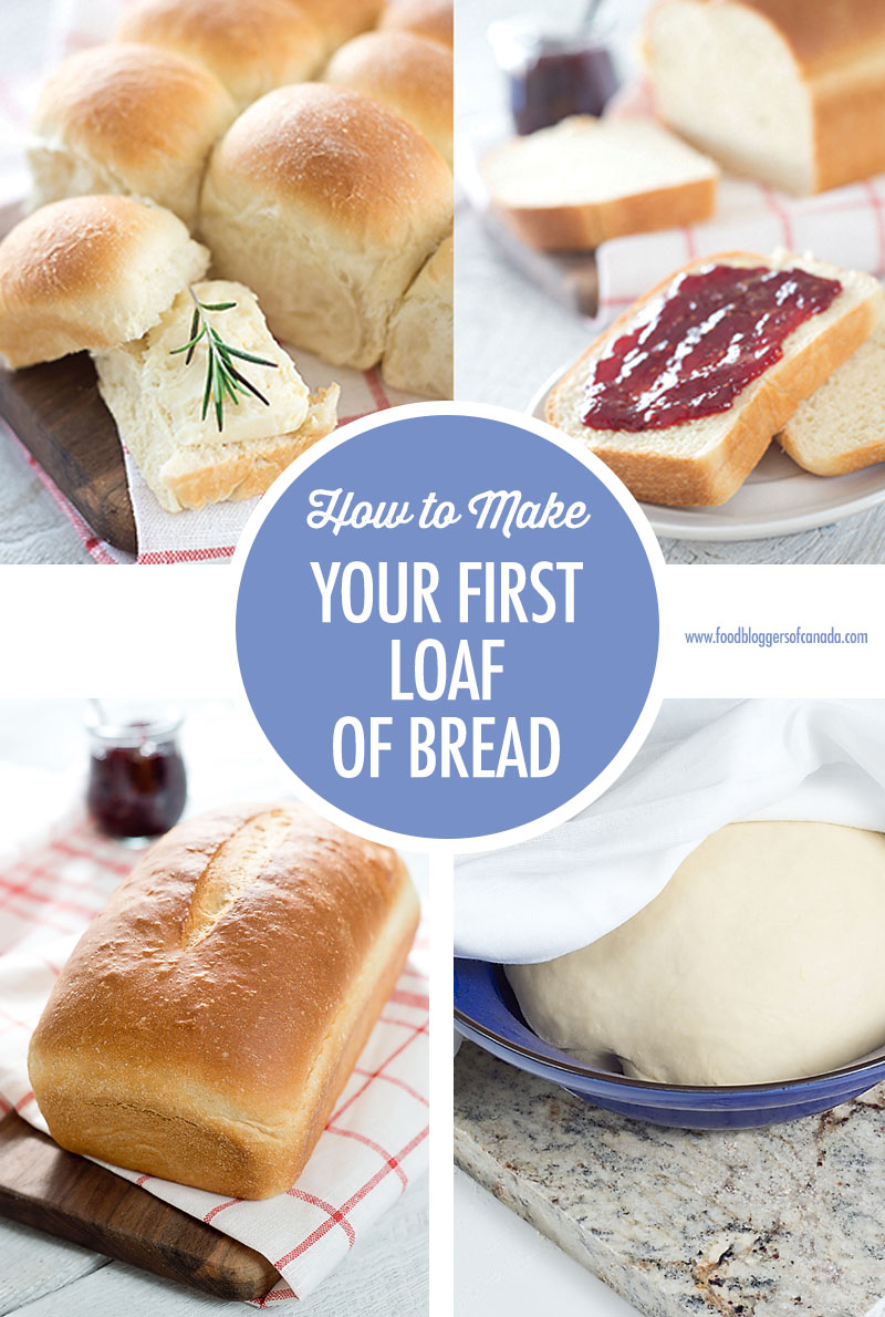 How to Make Your First Loaf of Bread | Food Bloggers of Canada