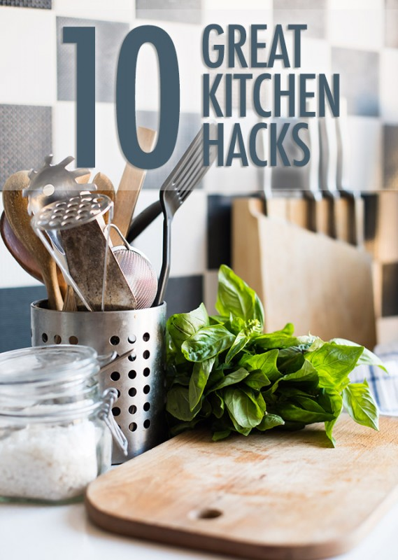 10 Great Kitchen Hacks | Food Bloggers of Canada