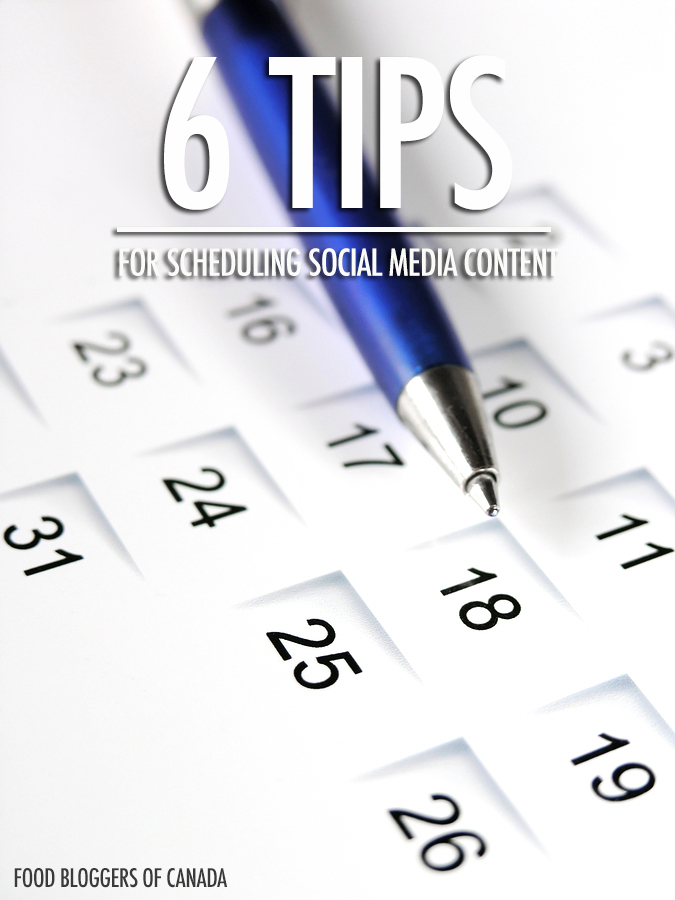 6 Tips for Scheduling Your Social Media Content | Food Bloggers of Canada