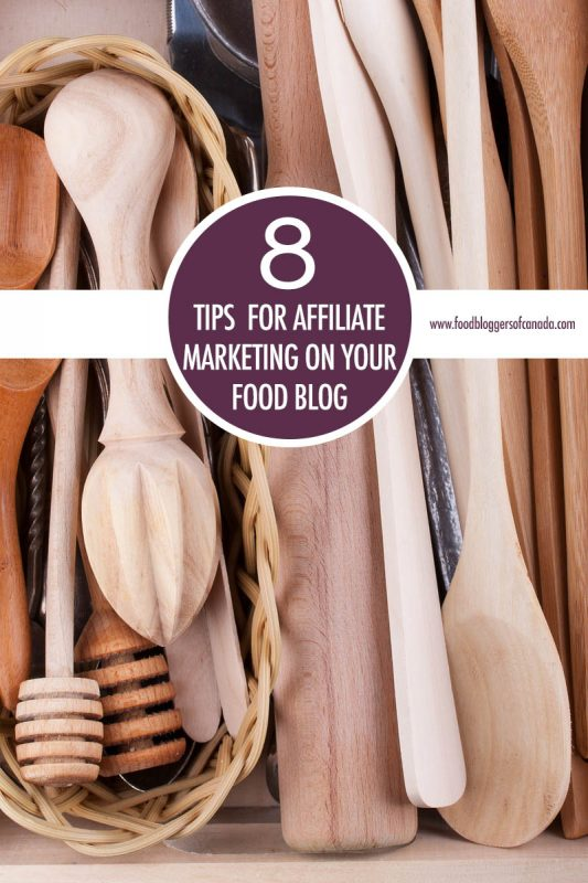 Affiliate Marketing Tips For Bloggers | Food Bloggers of Canada