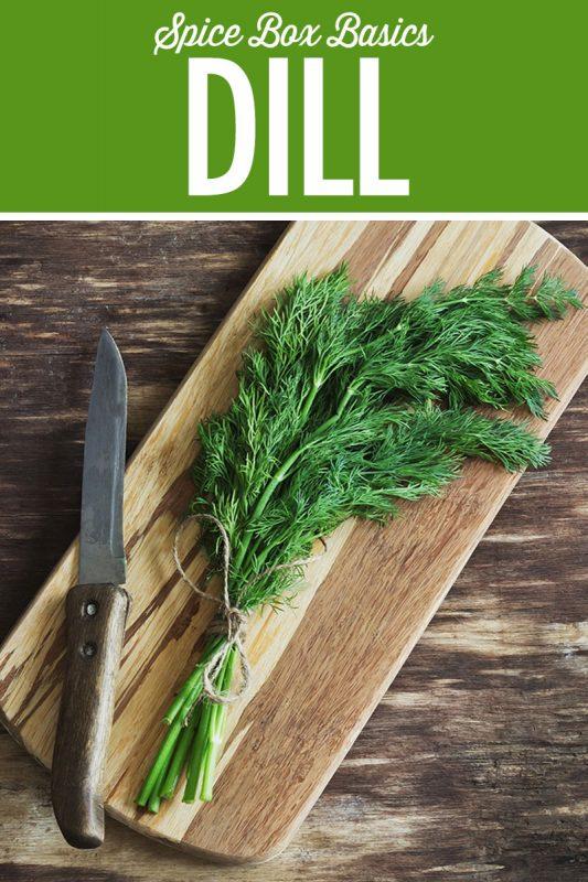 Spice Box Basics: Dill
