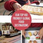 Our Top Kid Friendly Global Food Destinations | Food Bloggers of Canada