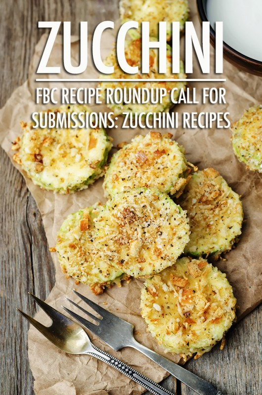 Recipe Roundup Call For Submissions: Zucchini & Tomato | Food Bloggers of Canada