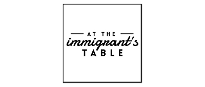 FBC Featured Member: At The Immigrant's Table | Food Bloggers of Canada