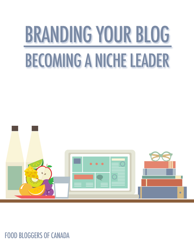 Branding Your Blog: Becoming a Niche Leader