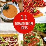 11 Tomato Recipe Ideas | Food Bloggers of Canada