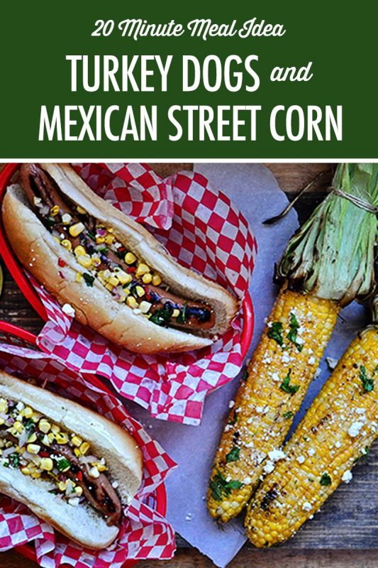 Turkey Dogs and Mexican Street Corn